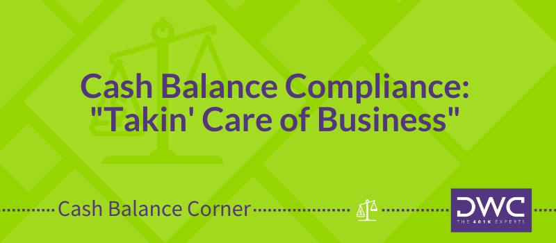 DWC's Cash Balance Corner: Cash Balance Plan Compliance