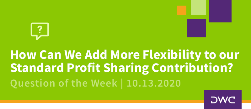DWC 401(k) Q&A: Adding Flexibility to Profit Sharing Contributions