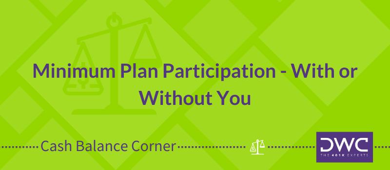 Minimum Plan Participation - Cash Balance Corner